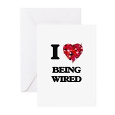 I love Being Wired Greeting Cards