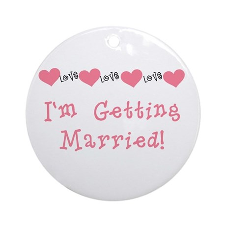 I'm Getting Married (coral) Ornament (Round)