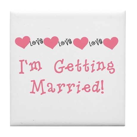 I'm Getting Married (coral) Tile Coaster