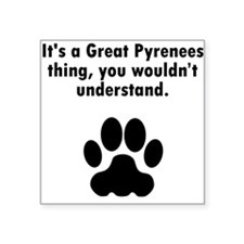 Its A Great Pyrenees Thing Sticker