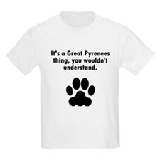 Its A Great Pyrenees Thing T-Shirt