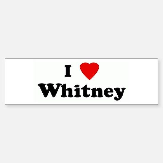 I Love Whitney Bumper Car Car Sticker