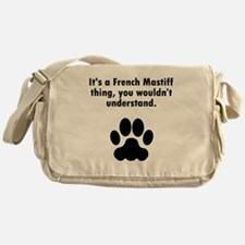 Its A French Mastiff Thing Messenger Bag