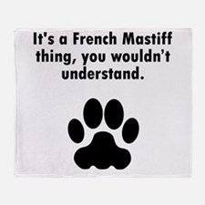 Its A French Mastiff Thing Throw Blanket
