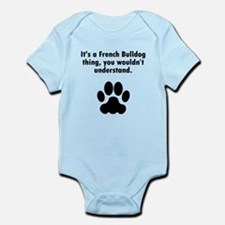 Its A French Bulldog Thing Body Suit