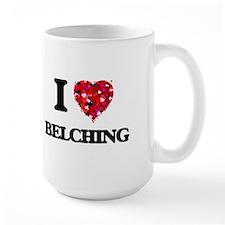 I Love Belching Mugs