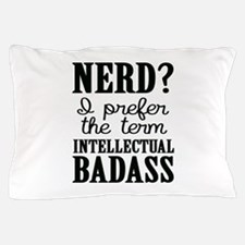 Nerds Are Badasses Pillow Case
