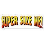 Super Size Me Bumper Sticker