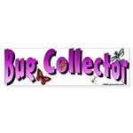 Bug Collector Bumper Sticker