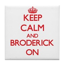 Keep Calm and Broderick ON Tile Coaster