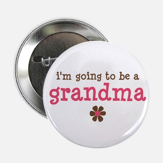 going to be a grandma Button