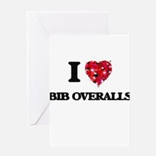 I Love Bib Overalls Greeting Cards