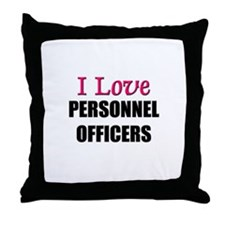 I Love PERSONNEL OFFICERS Throw Pillow