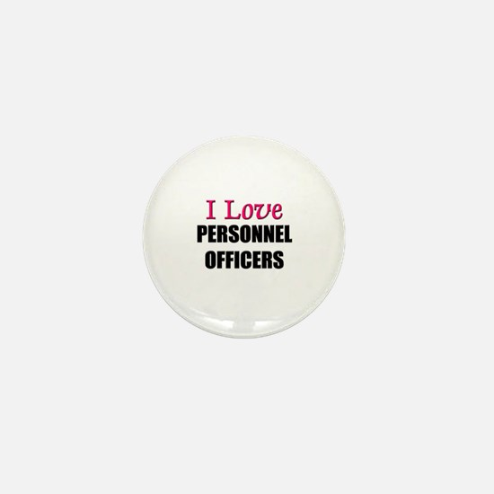I Love PERSONNEL OFFICERS Mini Button