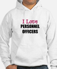I Love PERSONNEL OFFICERS Hoodie