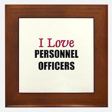 I Love PERSONNEL OFFICERS Framed Tile
