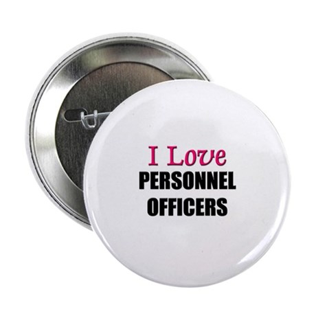 """I Love PERSONNEL OFFICERS 2.25"""" Button (10 pack)"""
