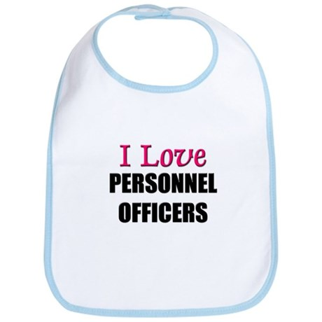 I Love PERSONNEL OFFICERS Bib