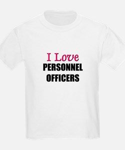 I Love PERSONNEL OFFICERS T-Shirt