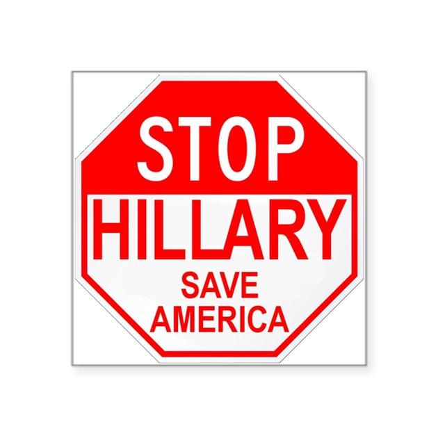 Stop Hillary Save America Square Sticker by funnybumperstickers