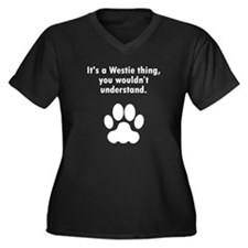 Its A Westie Thing Plus Size T-Shirt