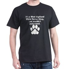 Its A West Highland White Terrier Thing T-Shirt