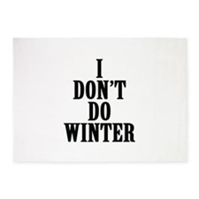 I Don't Do Winter 5'x7'Area Rug