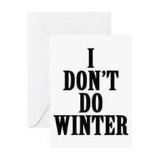 I Don't Do Winter Greeting Cards
