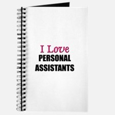 I Love PERSONAL ASSISTANTS Journal