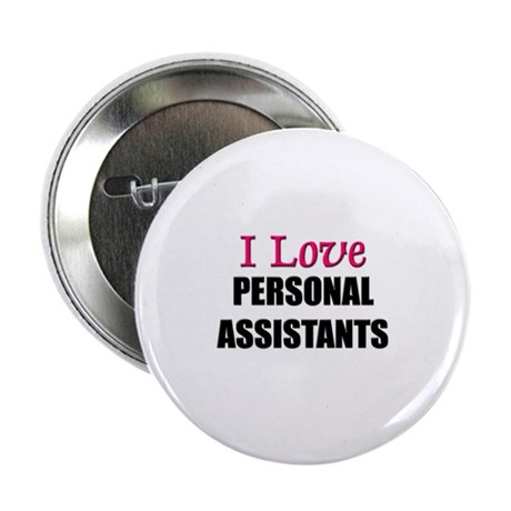I Love PERSONAL ASSISTANTS Button