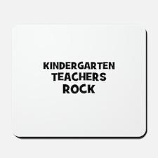Kindergarten Teachers Rock Mousepad
