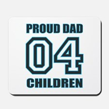 Proud Dad 4 Kids Mousepad