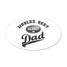 Best Machinist/Dad Oval Car Magnet