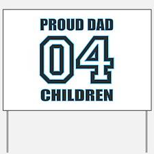 Proud Dad 4 Kids Yard Sign