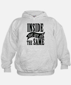 Inside We Are All The Same Hoodie