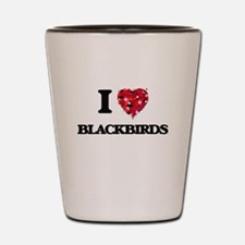 I Love Blackbirds Shot Glass