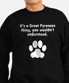 Its A Great Pyrenees Thing Sweatshirt