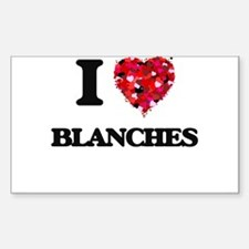 I Love Blanches Decal