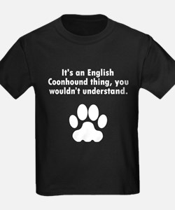 Its An English Coonhound Thing T-Shirt