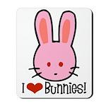I Love Bunnies Mousepad
