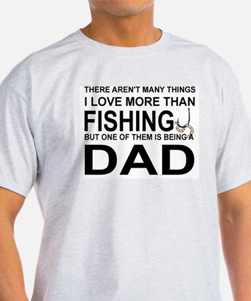 DAD - THERE AREN'T MANY THINGS I LKOVE THA T-Shirt