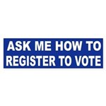 Bumper Sticker ASK ME HOW TO REGISTER TO VOTE