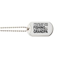 GRAND PA - THERE AREN'T MANY THINGS I  LO Dog Tags