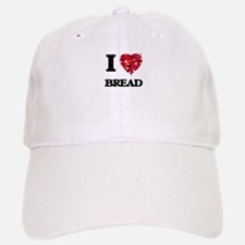 I Love Bread Baseball Baseball Cap