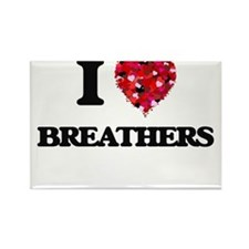 I Love Breathers Magnets