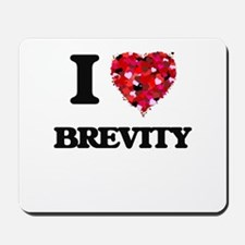 I Love Brevity Mousepad