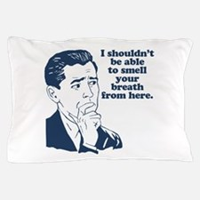 Funny Stank Breath Insult Pillow Case