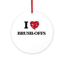 I Love Brush-Offs Ornament (Round)