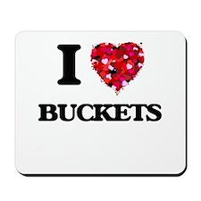 I Love Buckets Mousepad