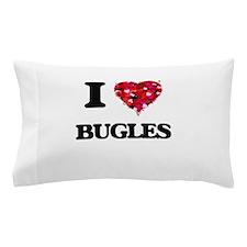 I Love Bugles Pillow Case